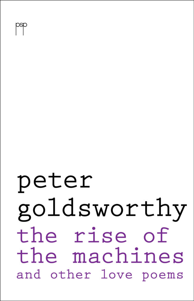 Peter Goldsworthy.  The Rise of the Machines and other love poems