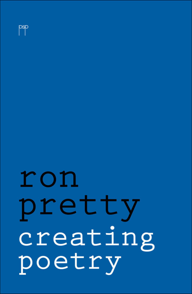 Ron Pretty. Creating Poetry