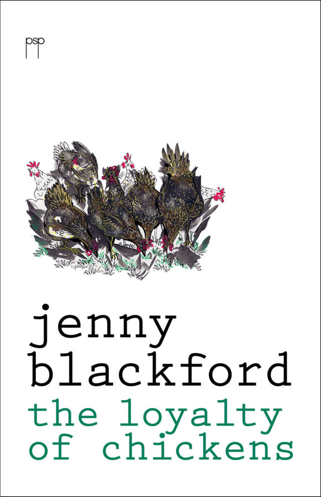 Jenny Blackford. The Loyalty of Chickens.