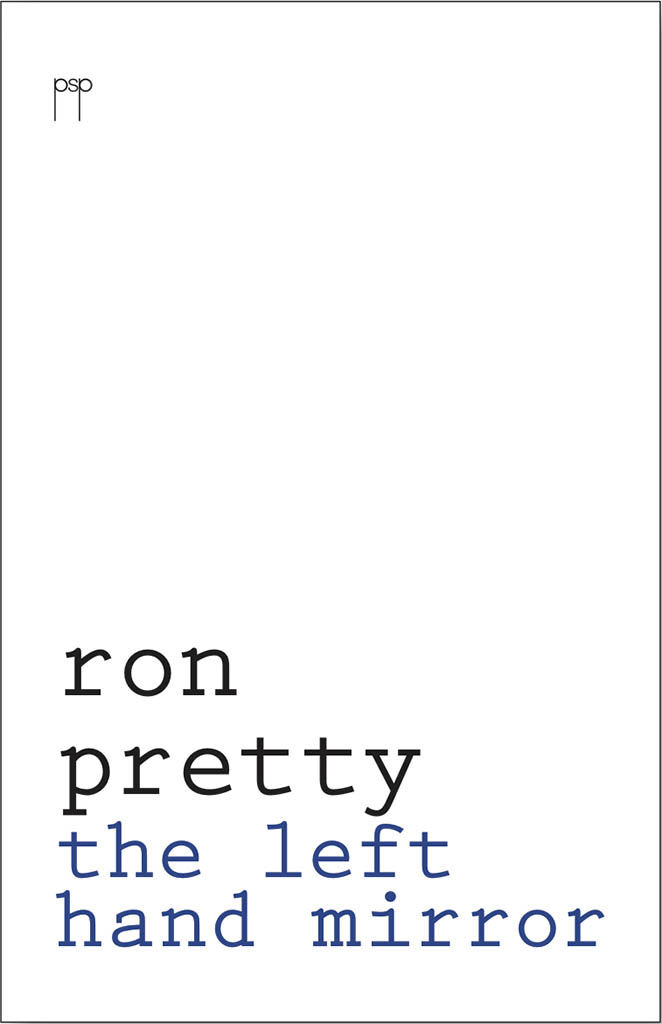 Ron Pretty. The Left Hand Mirror